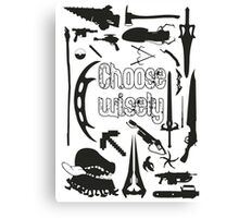Choose wisely - Geek weapons BW Canvas Print