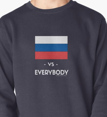 RUSSIA VS EVERYBODY Pullover