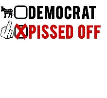Republican, Democrat, Pissed Off! by mralan