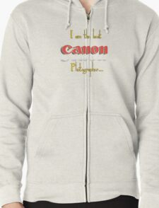 The Best Canon Photographer... Zipped Hoodie