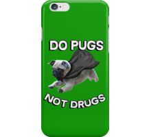 do pugs not drugs iPhone Case/Skin