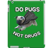 do pugs not drugs iPad Case/Skin