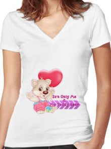 It's Only Me & My Teddy Bear Women's Fitted V-Neck T-Shirt