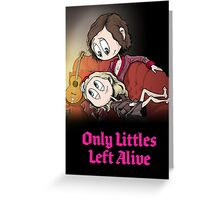 Only Littles Left Alive Greeting Card