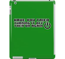 have you tried turning it off then on again? iPad Case/Skin
