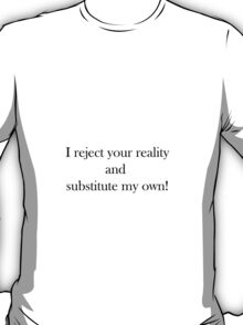 Your Reality T-Shirt