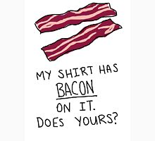 Does your shirt have bacon on it? Unisex T-Shirt