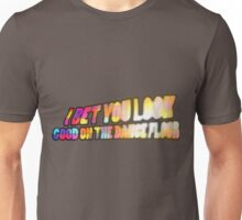 I Bet You Look Good on the Dancefloor Unisex T-Shirt