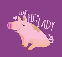 Crazy PIG lady by jazzydevil
