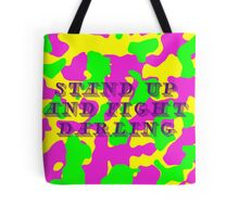 Stand Up and Fight Darling! Tote Bag