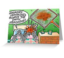 Fly Headaches Greeting Card