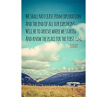 TS Eliot Travel Quote Poster Photographic Print