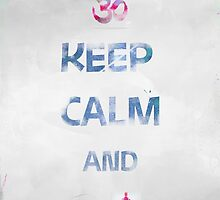 KEEP CALM AND cmd YOGA by Pranatheory