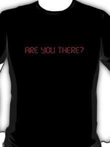 Are You There? - Film Poster T-Shirt