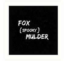 Fox 'Spooky' Mulder Art Print