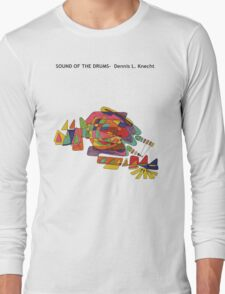 Sound of the Drums Long Sleeve T-Shirt