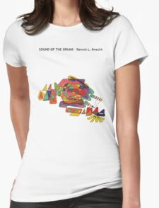 Sound of the Drums Womens Fitted T-Shirt