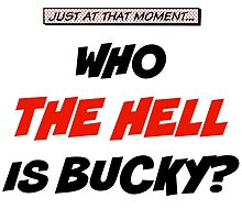 Who The Hell Is Bucky - Comic Style by LizTresidder