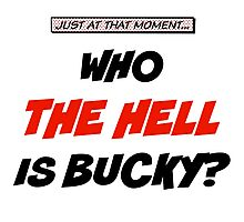 Who The Hell Is Bucky - Comic Style Photographic Print