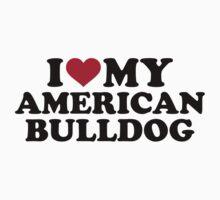 I love my American Bulldog Kids Tee