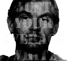 Jeffrey Dahmer Was Your Average White Guy by profleatherface