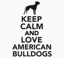 Keep calm and love American Bulldogs Kids Tee