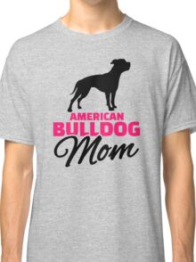 American Bulldog Mom Classic T-Shirt