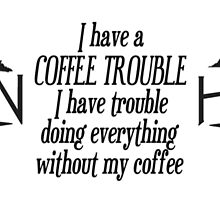 Haven Coffee Trouble Humor Black Logo by HavenDesign