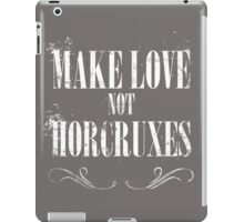 Make Love Not Horcruxes iPad Case/Skin