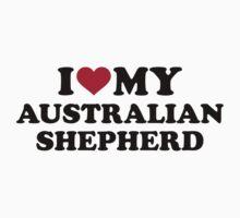 I love my Australian shepherd Kids Tee