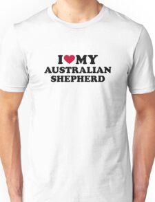 I love my Australian shepherd Unisex T-Shirt