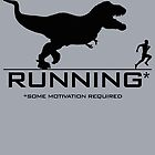 Running - Some Motivation Required by cpotter