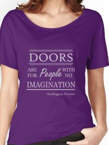 Doors are for people with no imagination Women's Relaxed Fit T-Shirt