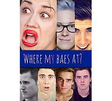 Where are my baes at? Photographic Print