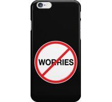 No Worries Phone Case; Black iPhone Case/Skin