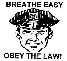 Breathe Easy Obey the Law! by GrizzlyJoe
