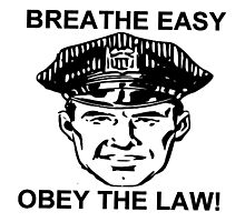 Breathe Easy Obey the Law! Photographic Print