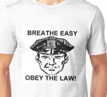 Breathe Easy Obey the Law! Unisex T-Shirt