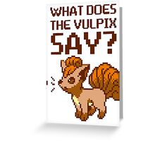 What does the vulpix say? Greeting Card