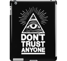 Don't Trust Anyone iPad Case/Skin