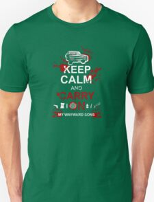 Keep Calm and Carry On My Wayward Sons Unisex T-Shirt