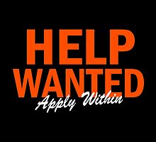 Help Wanted Apply Within by Garaga