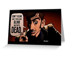 Blink and You're Dead Greeting Card