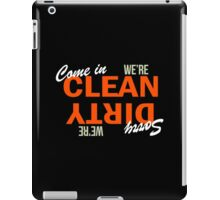 Come In We're Clean Sorry We're Dirty iPad Case/Skin