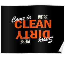 Come In We're Clean Sorry We're Dirty Poster