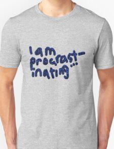 'I am Procrastinating' T-Shirt
