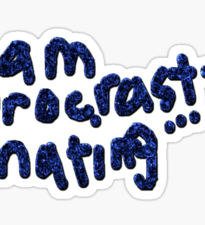 'I am Procrastinating' Sticker