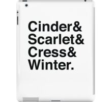 Cinder & Scarlet & Cress & Winter. iPad Case/Skin
