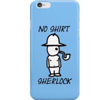 No Shirt Sherlock  iPhone Case/Skin