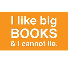 I like big books & I cannot lie. (Orange) by Samantha Weldon